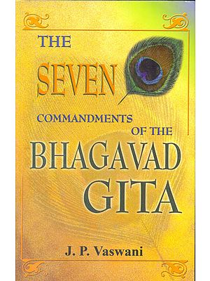 The Seven Commandments of the (Bhagavad Gita)