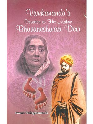 Vivekananda's Devotion to His Mother Bhuvaneshwari Devi