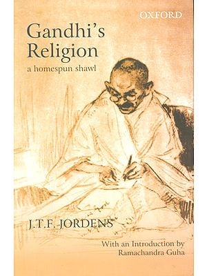 Gandhi's Religion (A Homespun Shawl) With An Introduction By Ramachandra Guha