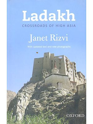 Ladakh (Cross Roads Of High Asia) With Updated Text And New Photographs