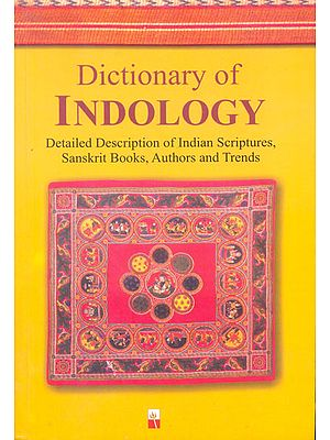 Dictionary of Indology (Detailed Description of Indian Scriptures, Sanskrit Books, Authors and Trends)