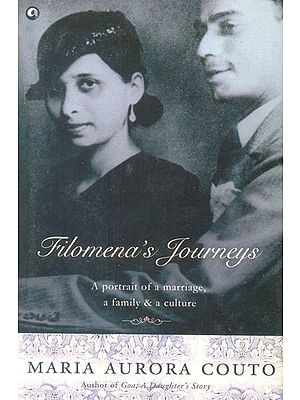 Filomena's Journeys (A Portrait of A Marriage, A Family & A Culture )