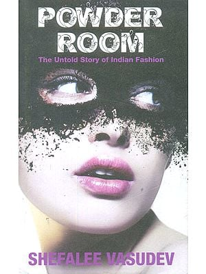 Powder Room (The Untold Story of Indian Fashion)