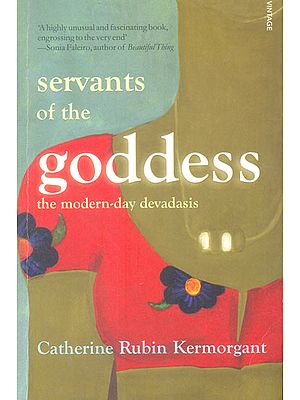 Servants of The Goddess (The Modern-Day Devadasis)