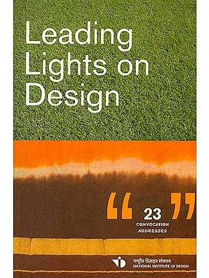 Leading Lights on Design: Convocation Addresses from the National Institute of Design