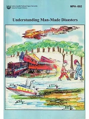 Understanding Man-Made Disasters