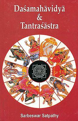 Dasamahavidya (Ten Mahavidyas) and Tantrasastra