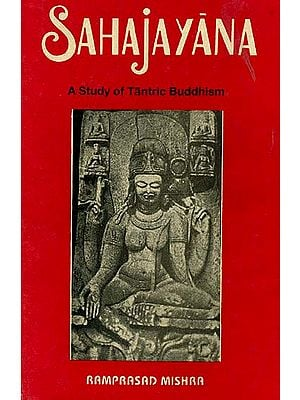 Sahajayana (A Study of Tantric Buddhism) - (An Old and Rare Book)