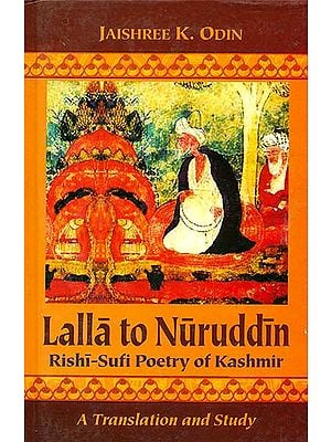 Lalla to Nuruddin (Rishi-Sufi Poetry of Kashmir)