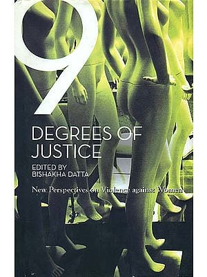 9 Degrees of Justice (New Perspective on Violence against Women)