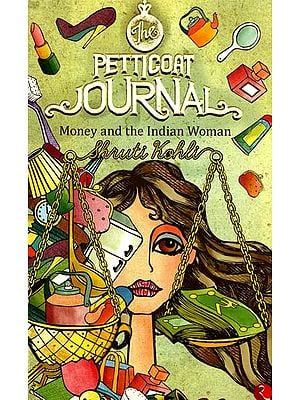 The Petticoat Journal (Money and The Indian Woman)