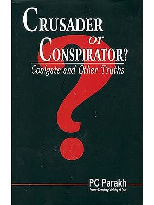 Crusader or Conspirator? (Coalgate and Other Truths)
