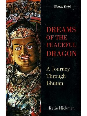 Dreams of The Peaceful Dragon (A Journey Through Bhutan)