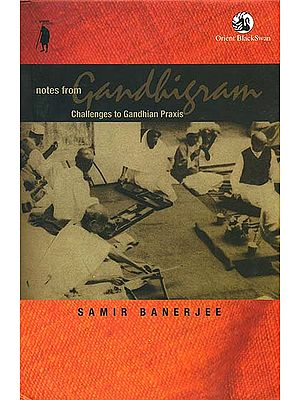 Notes From Gandhigram (Challenges to Gandhian Praxis)