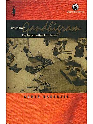 Notes From Gandhigram (Challenges to Gandhian Praxis)