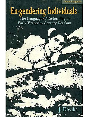 En-gendering Individuals (The Language of Re-forming in Early Twentieth Century Keralam)