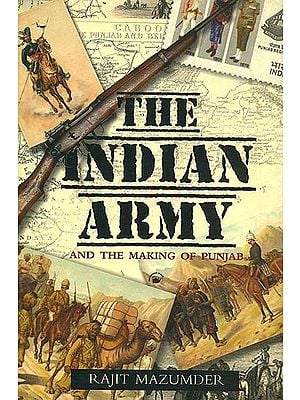 The Indian Army and The Making of Punjab