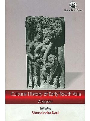 Cultural History of Early South Asia (A Reader)