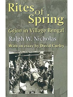 Rites of Spring (Gajan in Village Bengal)