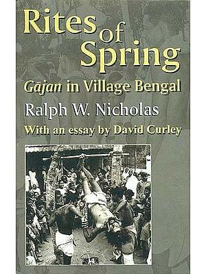 Rites of Spring (Gajan in Village Bengal)