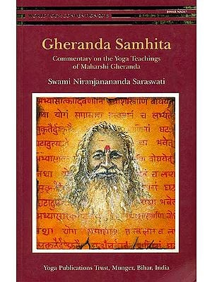 Gheranda Samhita (Commentary on The Yoga Teachings of Maharshi Gheranda): Sanskrit Text with Transliteration and English Translation