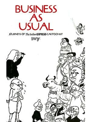 Business as Usual (Journeys of The Indian Express Cartoonist)
