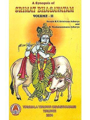 A Synopsis of Srimat Bhagavatam (Volume - II)