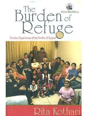 The Burden of Refuge (The Sindhi Hindus of Gujarat)