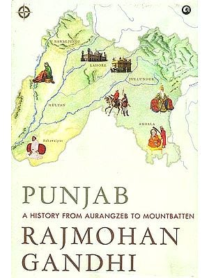 Punjab (A History from Aurangzeb to Mountbatten)