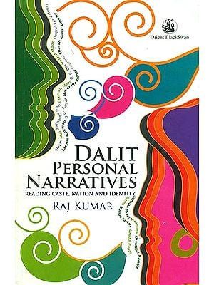 Dalit Personal Narratives (Reading Caste, Nation and Identity)