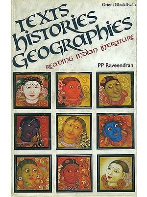 Text Histories Geographies: Reading Indian Literature