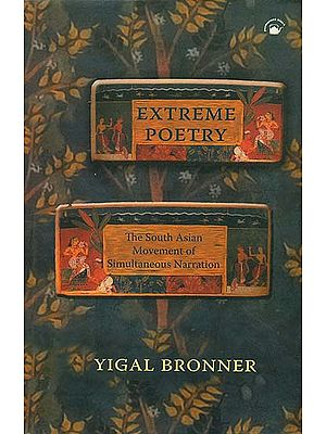 Extreme Poetry (The South Asian Movement of Simultaneous Narration)