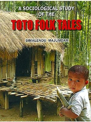 A Sociological Study of the Toto Folk Tales
