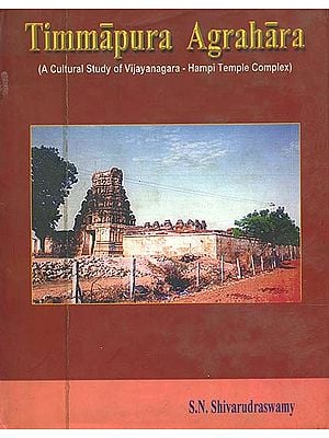 Timmapura Agrahara (A Cultural Study of Vijayanagara- Hampi Temple Complex)