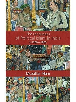 The Language of Political Islam in India c. 1200-1800