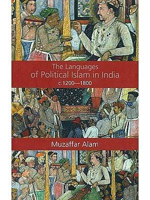 The Language of Political Islam in India c. 1200-1800