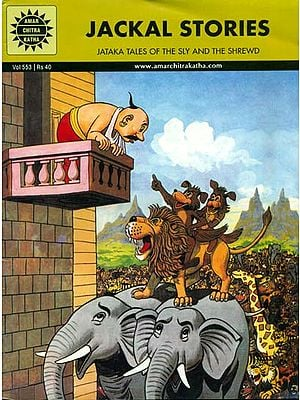 Jackal Stories (Jataka Tales of the Sly and the Shrewd)