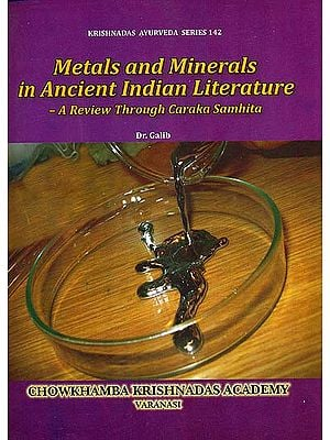 Metals and Minerals in Ancient Indian Literature (A Review Through Caraka Samhita)