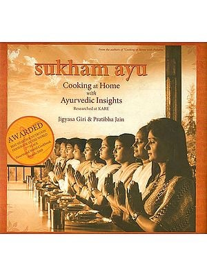 Sukham ayu (Cooking at Home with Ayurvedic Insights)