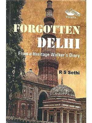 Forgotten Delhi (From a Heritage Walker's Diary)