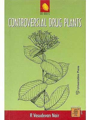 Controversial Drug Plants