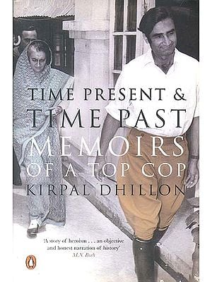 Time Present & Time Past (Memoirs of a Top Cop)