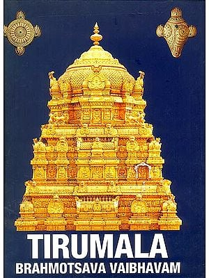 Tirumala: Brahmotsava Vaibhavam
