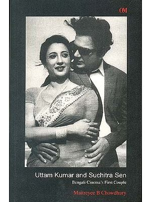 Uttam Kumar and Suchitra Sen (Bengali Cinema's First Couple)