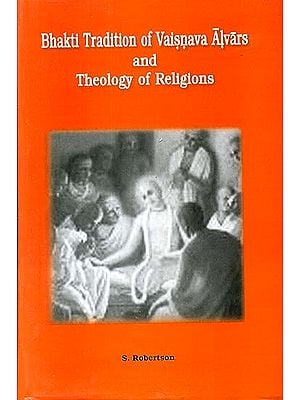 Bhakti Tradition of Vaisnava Alvars and Theology of Religions