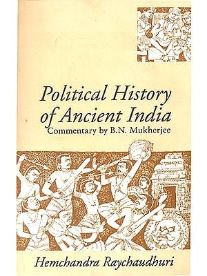 Political History of Ancient India (From the Accession of Parikshit to the Extinction of the Gupta Dynasty)