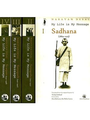 My Life is My Message: Sadhana, Satyagraha, Satyapath, Svarpan (Set of Four Volumes)