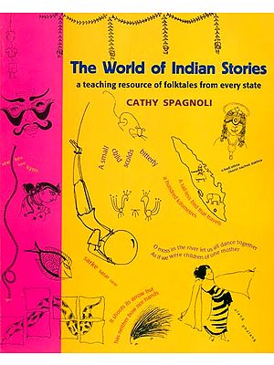 The World of Indian Stories (A Teaching Resource of Folktales From Every State)