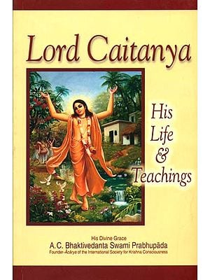 Lord Chaitanya (His Life & Teachings)