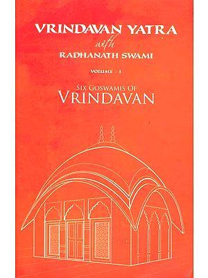 Vrindavan Yatra with Radhanath Swami (Six Goswamis of Vrindavan)